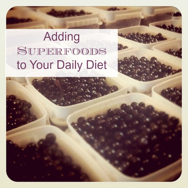 Adding Superfoods to your daily diet